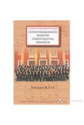 Cumhurbaşkanlığı Senfoni Orkestrası na Armağan