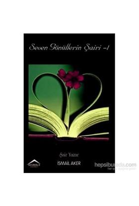 Seven Gönülleri Şairi 1-İsmail Aker