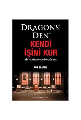 Dragons'Den Kendi İşini Kur - Bir Fikri Paraya Dönüştürmek-Rus Slater