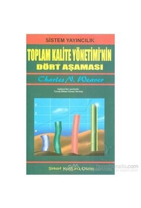 Toplam Kalite Yönetimi''Nin Dört Aşaması-Charles N. Weaver