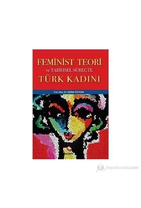 Feminist Teori Ve Tarihsel Süreçte Türk Kadını-Emine Öztürk