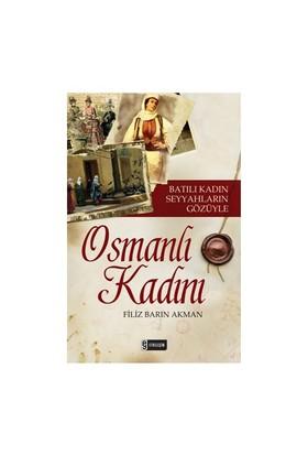 Batılı Kadın Seyyahların Gözüyle Osmanlı Kadını - Filiz Barın Akman