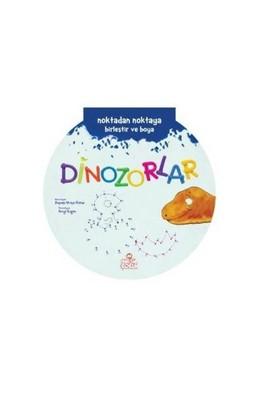 Noktadan Noktaya Birleştir Ve Boya Serisi - Dinozorlar-Zeynep Ulviye Özkan