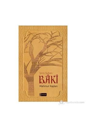 Şiirin Sultanı Bâkî-Mahmut Kaplan