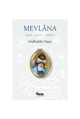 Mevlâna Hayatı - Şahsiyeti - Tefekkürü-Selahaddin Yaşar