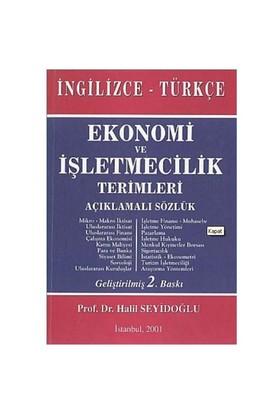 Ekonomi ve İşletmecilik Terimleri Açıklamalı Sözlük İngilizce - Türkçe - Halil Seyidoğlu