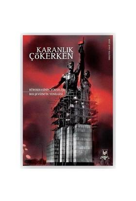Karanlık Çökerken - (Bürokrasinin Yükselişi - Bolşevizm'in Yenilgisi)