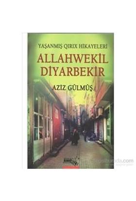 Allahwekil Diyarbekir-Aziz Gülmüş