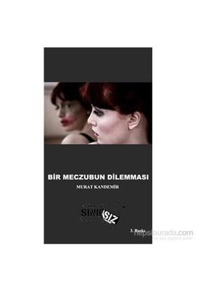 Bir Meczubun Dilemması-Murat Kandemir