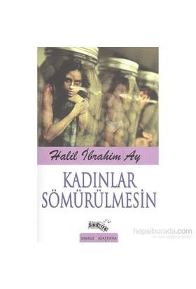 Kadınlar Sömürülmesin-Halil İbrahim Ay