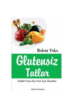Glutensiz Tatlar - Sağlıklı Yaşam İçin Yeme İçme Önerileri - Bahar Yaka