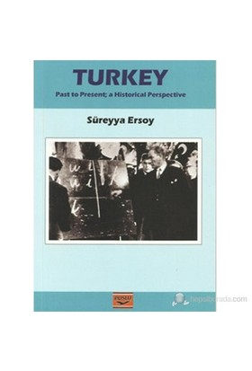 Turkey (Past to Present; a Historical Perspective)