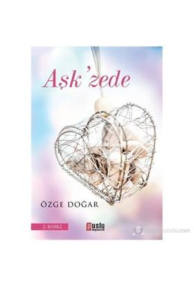 Aşk'Zede-Özge Doğar