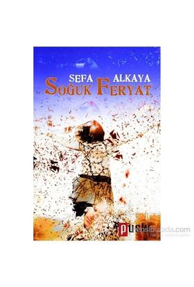 Soğuk Feryat-Sefa Alkaya