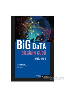 Big Data Bilginin Gücü-Halil Aksu