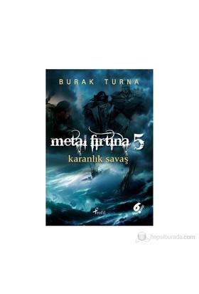 Metal Fırtına 5: Karanlık Savaş - Burak Turna