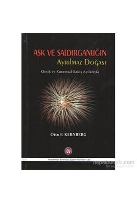 Aşk Ve Saldırganlığının Ayrılmaz Doğası-Otto F. Kernberg
