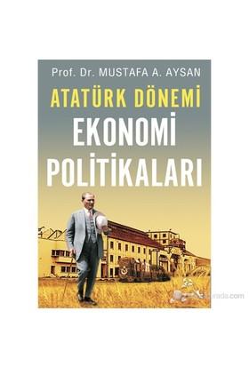 Atatürk Dönemi Ekonomi Politikaları-Mustafa A. Aysan