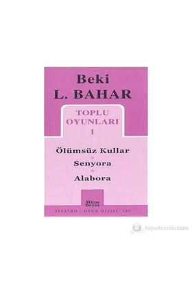 Toplu Oyunları 1 Ölümsüz Kullar - Senyora - Alabora-Beki L. Bahar