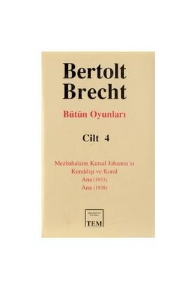 Bertolt Brecht Bütün Oyunları Cilt 4 Bertolt Brecht Bütün Oyunları - 4 Bertolt Brecht Bütün Oyunları - 4 - Bertolt Brecht