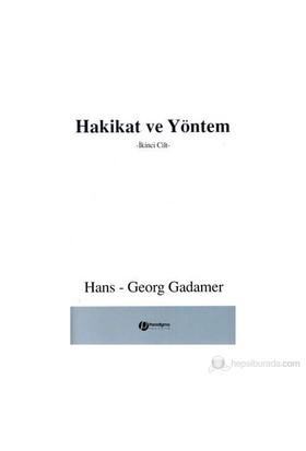 Hakikat Ve Yöntem 2. Cilt-Hans Georg Gadamer