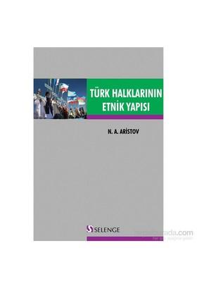 Türkiye Halklarının Etnik Yapısı-N. A. Aristov
