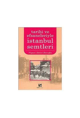 İstanbul Semtleri - Tarihi Ve Efsaneleriyle-Niyazi Ahmet Banoğlu