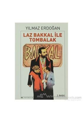 Laz Bakkal İle Tombalak-Yılmaz Erdoğan