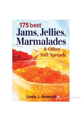 175 Best Jams, Jellies, Marmalades and Other Soft Spreads