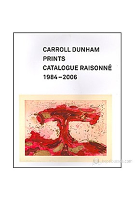 Carroll Dunham Prints: Catalogue Raisonne, 1984–2006-Carroll Dunham