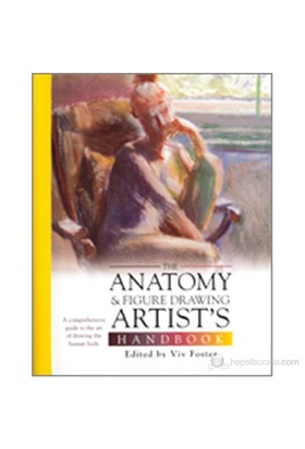 The Anatomy & Figure Drawing Artist'S Handbook-Viv Foster
