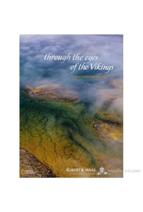 Through The Eyes Of The Vikings: An Aerial Vision Of Arctic Lands-Robert B. Haas