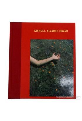 Manuel Alvarez Bravo: The Eyes İn His Eyes-Manuel Alvarez Bravo