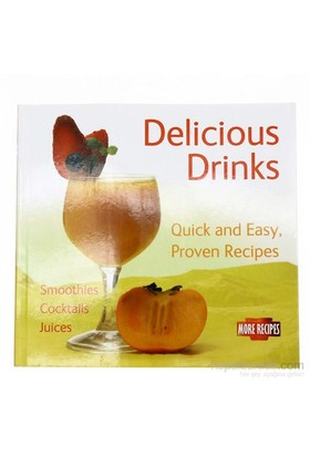 Delicious Drinks: Quick And Easy, Proven Recipes-Kolektif