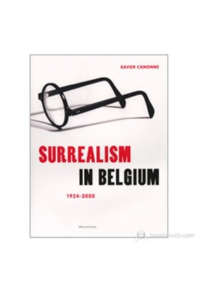 Surrealism İn Belgium: 1924–2000-Xavier Canonne
