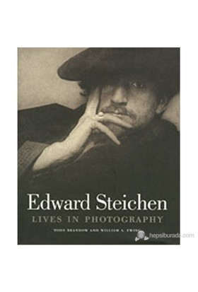 Edward Steichen: Lives İn Photography-Todd Brandow