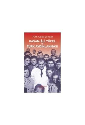 Hasan Ali Yücel Ve Türk Aydınlanması - Ali Mehmet Celal Şengör