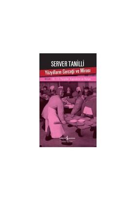 Yüzyılların Gerçeği Ve Mirası (3. Cilt)-Server Tanilli