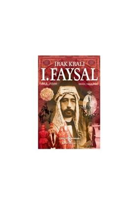 Irak Kralı I. Faysal - Ali A. Allawi