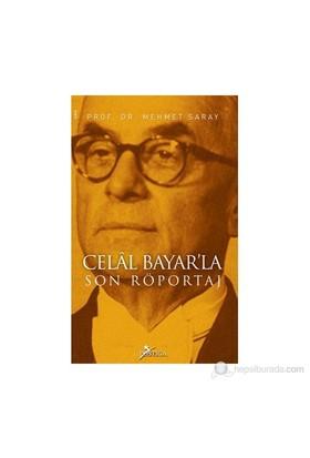 Celal Bayar'La Son Röportaj-Mehmet Saray