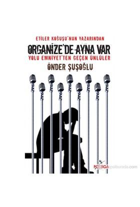 Organize'De Ayna Var-Önder Şuşoğlu