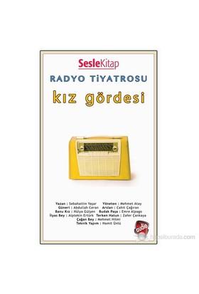 Radyo Tiyatrosu - Kız Gördesi-Sabahattin Yaşar