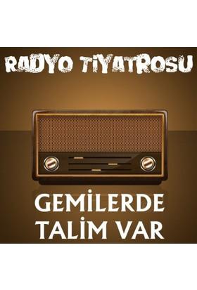 Radyo Tiyatrosu – GemilerdeTalim Var - Sebahattin Yaşar