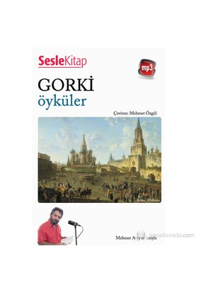 Gorki - Öyküler-Maksim Gorki