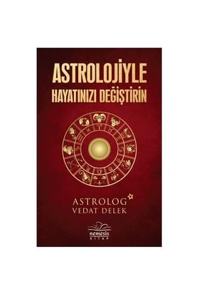 Astrolojiyle Hayatınızı Değiştirin-Vedat Delek