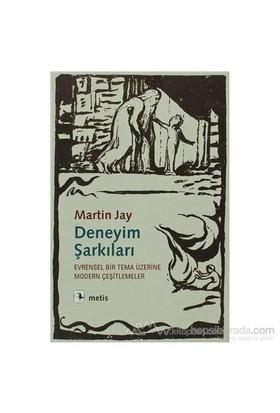 Deneyim Şarkıları-Martin Jay