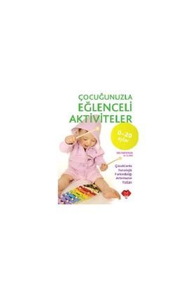 Çocuğunuzla Eğlenceli Aktiviteler (0-20 Ay)-Kolektif