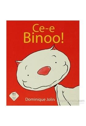 Ce-e Binoo! (Küçük Boy) - Dominique Jolin