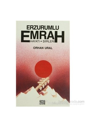 Erzurumlu Emrah Yaşamı, Şiirleri-Orhan Ural