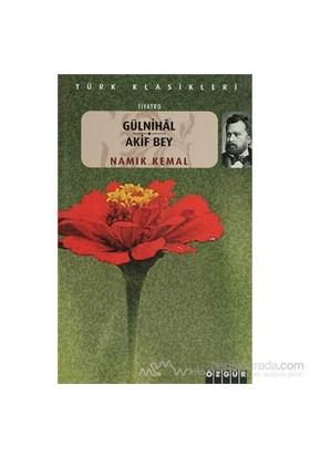 Gülnihal - Akif Bey-Namık Kemal